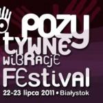 Festiwal Pozytywne Wibracje 2011 – Białystok zaprasza!