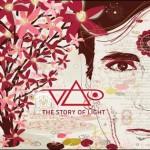 Premiera albumu The Story of Light planowana jest na Sierpień 2012, ale już teraz album można nabyć w przedsprzedaży na stronie www.vai.com