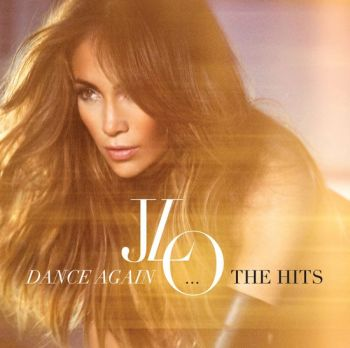 Okładka albumu Jennifer Lopez - Dance Again...The Hits.